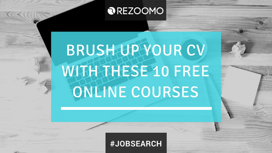 Brush Up Your CV With These 10 FREE Online Courses