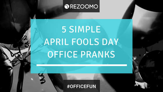 5 Simple April Fools Day Office Pranks