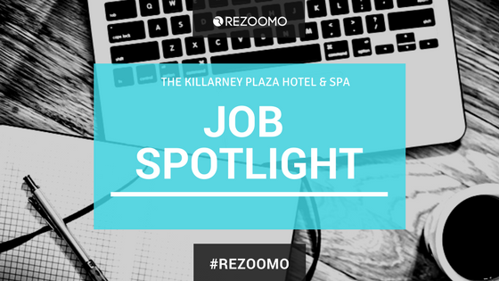 SPOTLIGHT JOB OPPORTUNITIES : KILLARNEY PLAZA HOTEL
