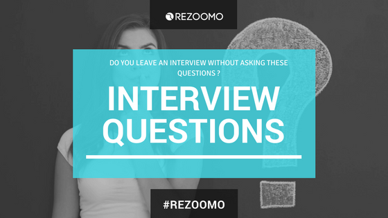 Do you leave an interview without asking these questions ?
