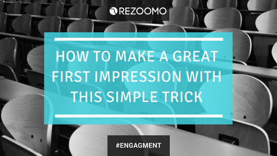 Make a great first impression with this simple trick !